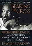 img - for Bearing the Cross Martin Luther King, Jr., & the Southern Christian Leadership Conference (Paperback, 1999) book / textbook / text book