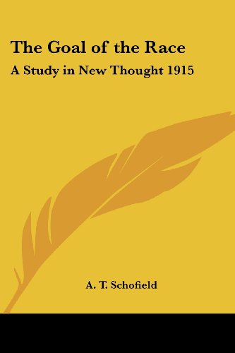 The Goal of the Race: A Study in New Thought 1915