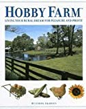 Hobby Farm Living Your Rural Dream For Pleasure And Profit [PB,2005]