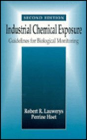 Industrial Chemical Exposure: Guidelines for Biological Monitoring, Third Edition