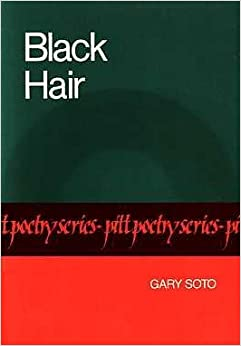 "black hair gary soto essay Free essay: soto's black hair the title of soto's ""black hair"" is very ordinary the image that forms from the color ""black"" serving as an adjective to."