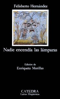 Nadie encendia las lamparas / No one Lit the Lamps (Letras Hispanicas / Hispanic Writings) (Spanish Edition)