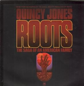 Quincy Jones - Roots: The Saga Of An American Family - Zortam Music