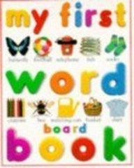 My First Word Board Book (Board Books)