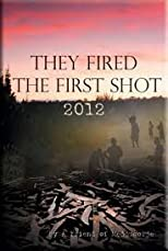 They Fired The First Shot 2012