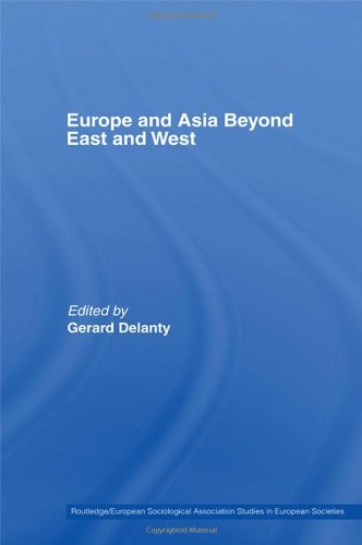 Europe and Asia beyond East and West (Routledge/ESA Studies in European Societies)