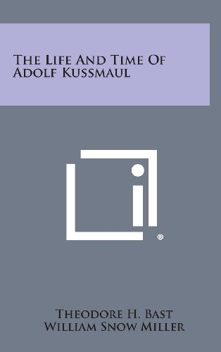 The Life and Time of Adolf Kussmaul