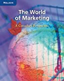 The World of Marketing: A Canadian Perspective: Student Edition
