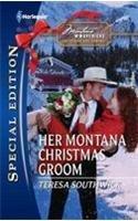 Image of Her Montana Christmas Groom (Montana Mavericks The Texans Are Coming #2156)
