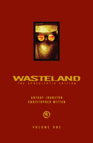 Wasteland: The Apocalyptic Edition Volume 1
