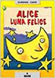 img - for Alice luna felice book / textbook / text book