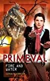 Primeval: Fire and Water (Primeval)