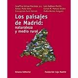 Los paisajes de Madrid: naturaleza y medio rural (Libros Singulares (Ls))