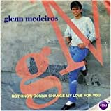 Glenn Medeiros Nothing's Gonna Change My Love For You / You Left The Loneliest Heart [7