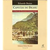Capitaes do Brasil: A saga dos primeiros colonizadores (Colecao Terra brasilis) (Portuguese Edition)
