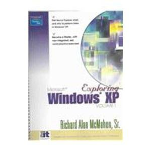 Exploring Windows XP Volume 1 Richard Alan McMahon