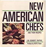 New American Chefs and Their Recipes (0892862394) by Pappas, Lou Seibert