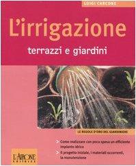 L'irrigazione. Terrazzi e giardini