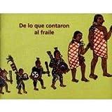 img - for De Lo Que Contaron Al Fraile (Spanish Edition) book / textbook / text book