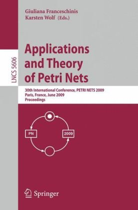 Applications and Theory of Petri Nets, 30 conf., PETRI NETS 2009