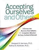img - for [Accepting Ourselves and Others: A Journey into Recovery from Addictive and Compulsive Behaviors for Gays, Lesbians, and Bisexuals] (By: Kathryn Kominars) [published: October, 1996] book / textbook / text book