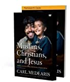 img - for Muslims, Christians, and Jesus Participant's Guide with DVD: Gaining Understanding and Building Relationships [Paperback] [2011] Pap/DVD Ed. Carl Medearis book / textbook / text book