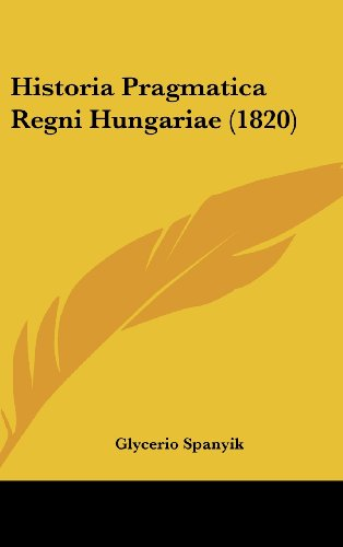 Historia Pragmatica Regni Hungariae (1820)