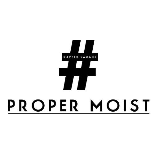PROPER MOIST
