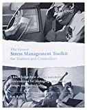 echange, troc  - The Gower Stress Management Toolkit for Trainers and Counsellors: A Knowledge-Base and 33 Innovative Interventions for Managing