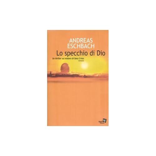 Andreas Eschbach - Lo Specchio Di Dio
