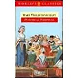Political Writings (Oxford World's Classics) (0192823116) by Wollstonecraft, Mary