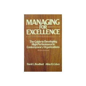WIE Managing for Excellence: The Guide to Developing High Performance in Contemporary Organizations