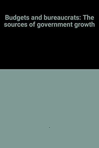 Budgets and bureaucrats: The sources of government growth