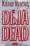 Kathy Reichs Kathy Reichs: 3 book box set: Deja Dead, Deadly Decisions and Death du Jour rrp £20.97
