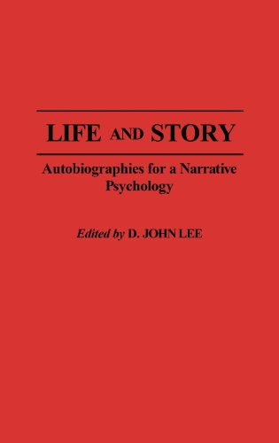 Life and Story: Autobiographies for a Narrative Psychology