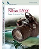 Blue Crane DVD Guide to Nikon D5000 Volume 2: Advanced topics