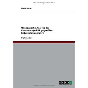 【クリックで詳細表示】Konomische Analyse Der Eu-Handelspolitik Gegen Ber Entwicklungsl Ndern [ペーパーバック]