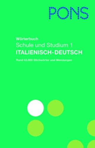 PONS Wörterbuch für Schule und Studium / Italienisch-Deutsch 1: Rund 63.000 Stichwörter und Wendungen: BD 1