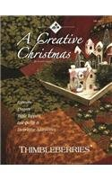 A Creative Christmas: Runners, Throws, Table Toppers, Bed Quilts & Decorative Accessories (Thimbleberries)