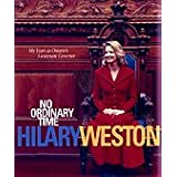 No Ordinary Time Hilary Weston My Years as Ontario's Lieutenant Governor