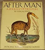After Man: A Zoology of the Future (0246115777) by DOUGAL DIXON