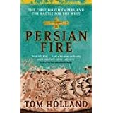"""Persian Fire: The First World Empire and the Battle for the West: The First World Empire, Battle for the Westvon """"Tom Holland"""""""