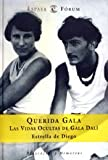 img - for Querida Gala: Las Vidas Ocultas de Gala Dali (Biografias y Memorias) (Spanish Edition) book / textbook / text book
