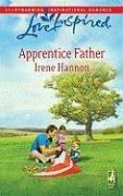 Irene Hannon - Apprentice Father