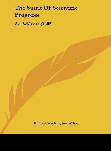 The Spirit Of Scientific Progress: An Address (1885)