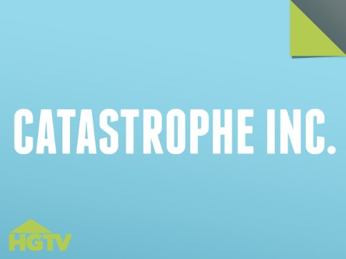 Catastrophe Inc. Season 1