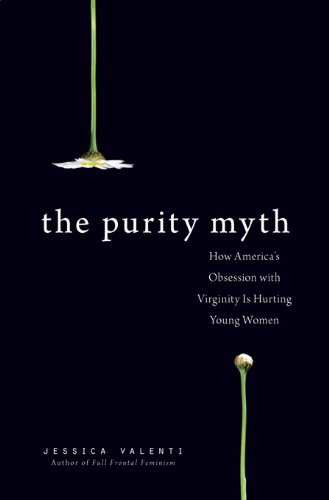 Jessica Valenti - The Purity Myth