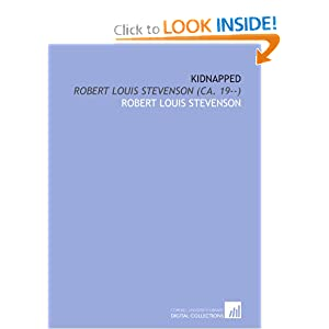 Kidnapped: Robert Louis Stevenson (Ca. 19--) Robert Louis Stevenson