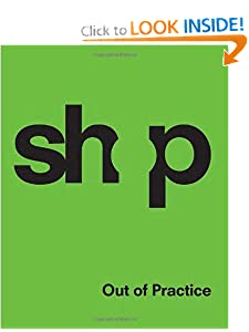 SHoP: Out of Practice BY:ADAM SISSON