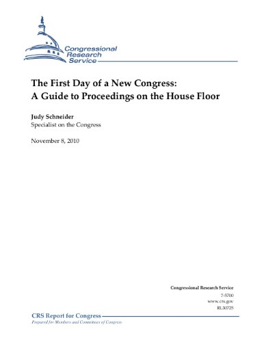 The First Day of a New Congress: A Guide to Proceedings on the House Floor - CRS Report